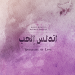 Marcel Khalifé & Mahmoud Darwish - Andalusia of Love