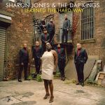 Sharon Jones and The Dap Kings - I Learned The Hard Way