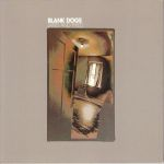 Blank Dogs - Land and Fixed