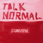Talk Normal - Sunshine